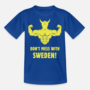 Swedish Viking Don't Mess With Sweden! (Swede / Swedish / Viking) - Kids' T-Shirt