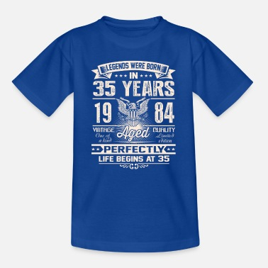 Born In 35th birthday 1984 35 years thirty five legends - Kids' T-Shirt