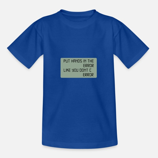 Teacher T-shirts - Put your Hands in the Error - T-shirt Enfant bleu royal