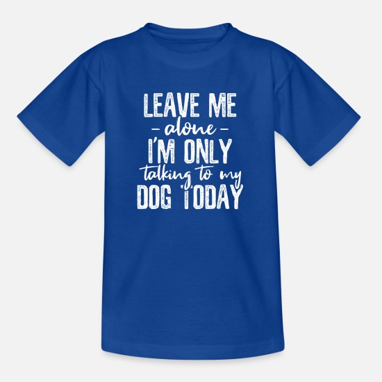 Adult T-Shirts - Just talk to my dog humor - Kids' T-Shirt royal blue