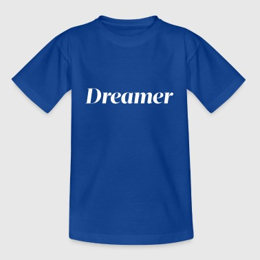 Dreamer - Live your dream - Kinder T-Shirt