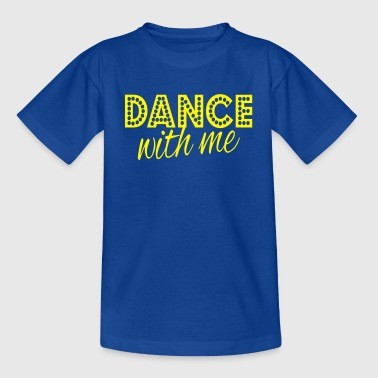 Dance With Me dance with me - T-shirt barn