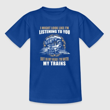 In my head im with my trains - Kids' T-Shirt