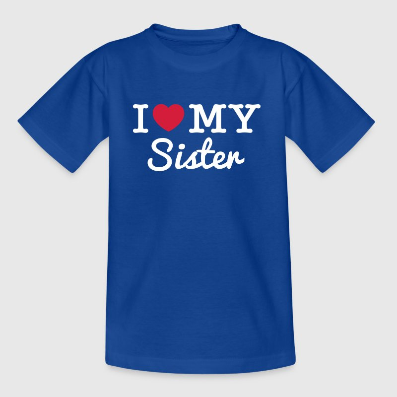 I Love My Sister - T-shirt Enfant