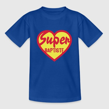 Baptiste baptiste super coeur heart love - T-shirt Enfant