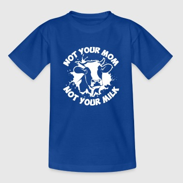 Not your Mom not your Milk - Vegan Veganer - Kinder T-Shirt