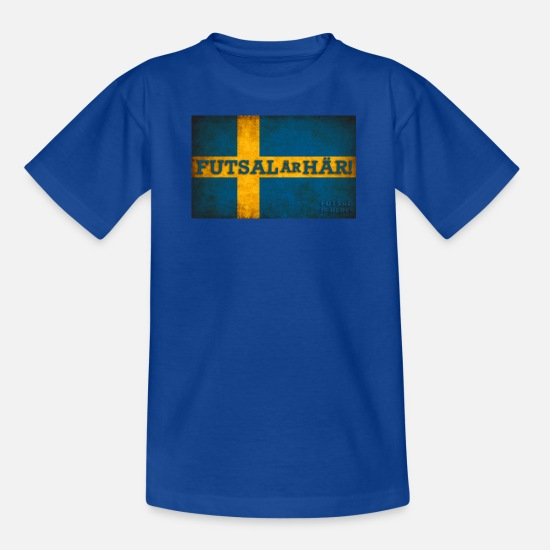 Flag T-Shirts - Futsal is here Swedish Edition - Kids' T-Shirt royal blue