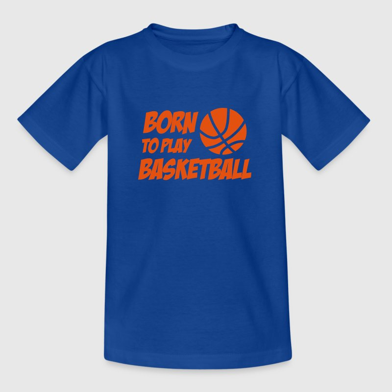 Born to play Basketball - Kids' T-Shirt