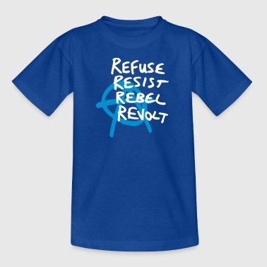 Refuse Resist Rebel Revolt - Kinder T-Shirt