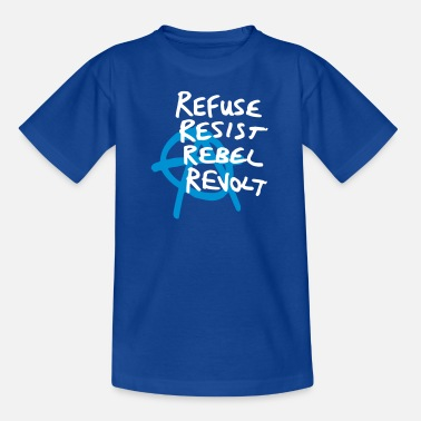Revolte Refuse Resist Rebel Revolt - Kinder T-Shirt