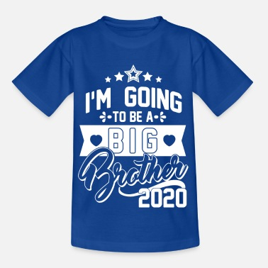 Brother I'm going to be big brother 2020 baby pregnancy - Kids' T-Shirt