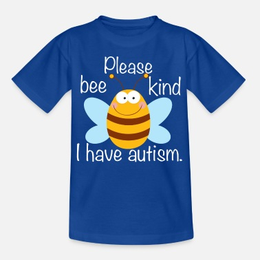 Bee Please Bee Kind I Have Autism - Kids' T-Shirt