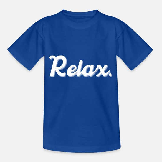 Gift Idea T-Shirts - Relax - Kids' T-Shirt royal blue