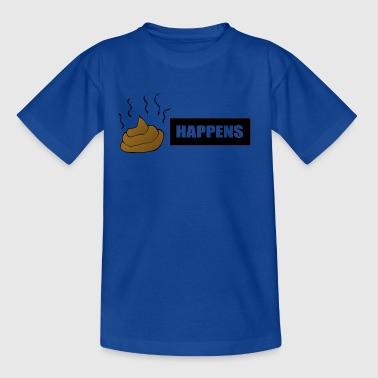 shit happens - T-shirt barn