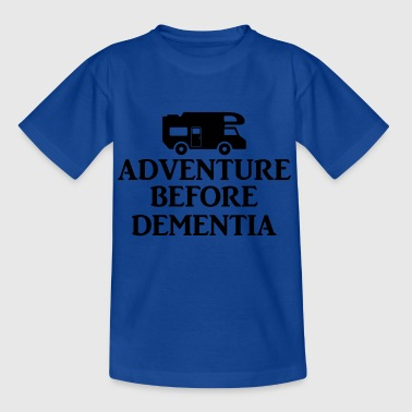 Adventure Before Dementia. Gifts for Camper lovers - Kids' T-Shirt