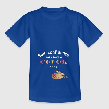 self confidence self-confidence - Kids' T-Shirt