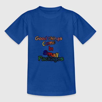 Good Things Come In Small Packages - Kids' T-Shirt