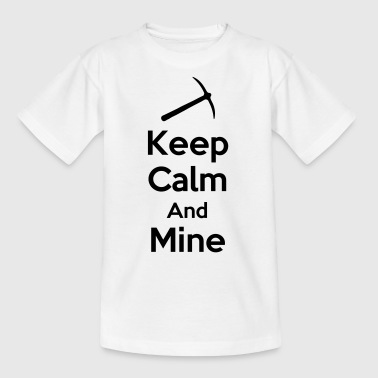 Keep Calm And Mine - Kids' T-Shirt