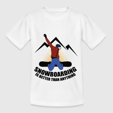 Après Ski Sayings Snowboard is better than anything else - Kids' T-Shirt