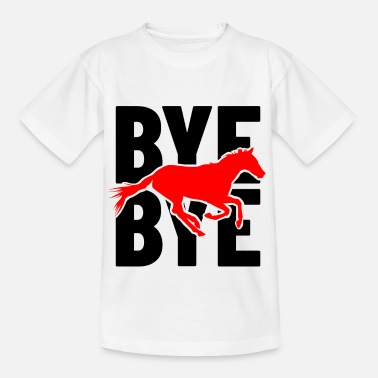 byebye - Horse rides off and says Bye Bye - Kids' T-Shirt