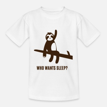 Rest Faultier - Sloth / Who wants sleep? - Kinder T-Shirt