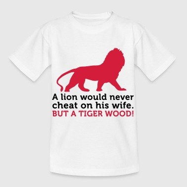 Lions are faithful. A Tiger Woods not! - Kids' T-Shirt