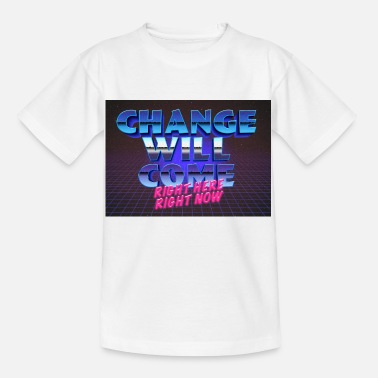 Change Will Come Right Here Right Now Greta - Kids' T-Shirt