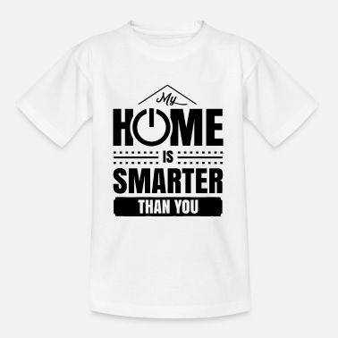Idea My house is smarter than you smart home - Kids' T-Shirt