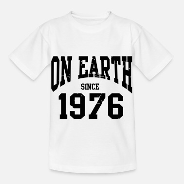 Birthday - On Earth Since 1976 - Geburtstag - Lasten t-paita
