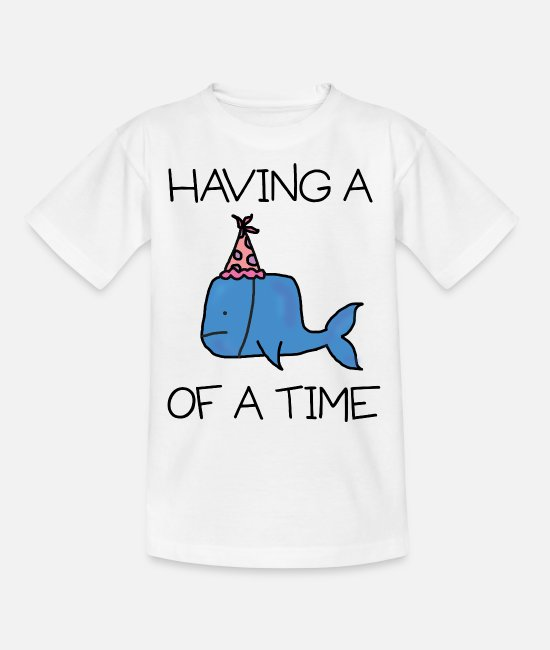 Whale Of A Time T-Shirts - Whale of A Time - Kids' T-Shirt white