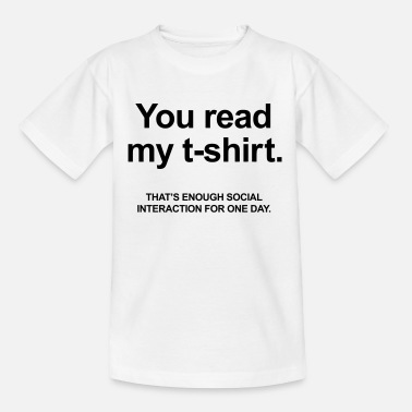 Funny You Read My T-Shirt - Kids' T-Shirt