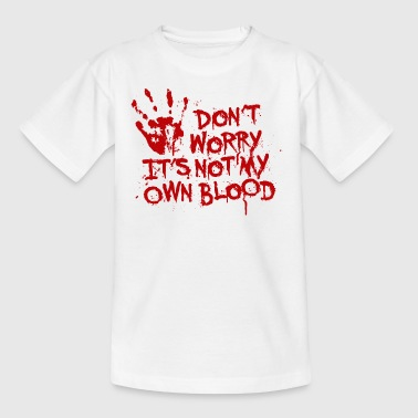Don't worry, it's not my own blood - Kinder T-Shirt