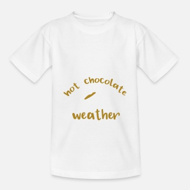 Buzzer Hot chocolate weather - hot chocolate weather - Kids' T-Shirt