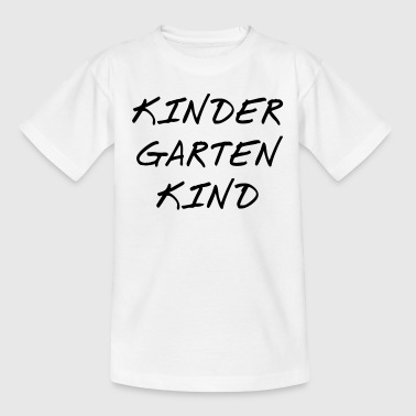kindergarten Kind - Kinder T-Shirt