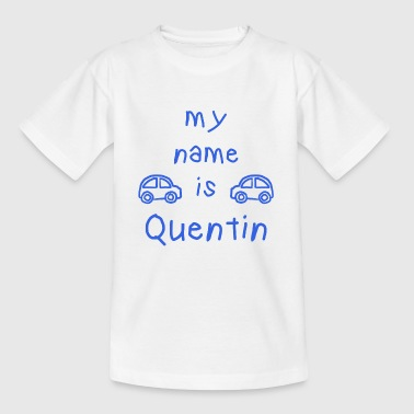QUENTIN MEIN NAME - Kinder T-Shirt
