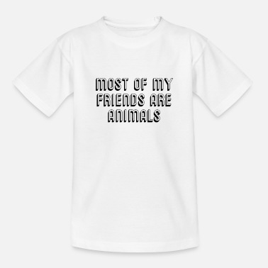 Attitude Most Of My Friends Are Animals - Kids' T-Shirt