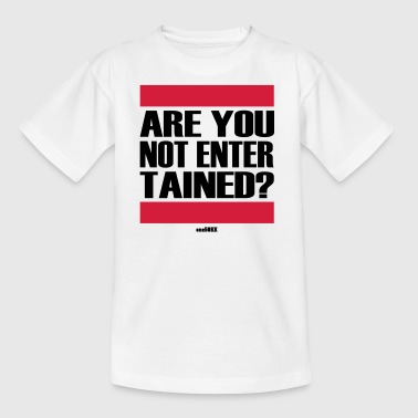 Are you not entertained? - Kids' T-Shirt