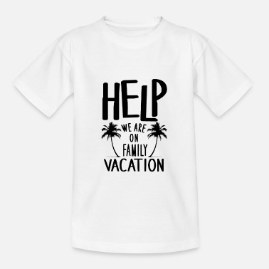 Help We Are On Family Vacation graphic Funny - Kids' T-Shirt