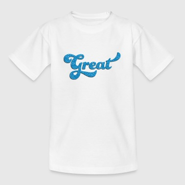 Greatest Great - Kinder T-Shirt