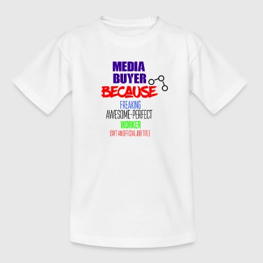 Media buyer - Kids' T-Shirt
