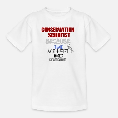 Wildlife Conservation Conservation Scientist - Kids' T-Shirt