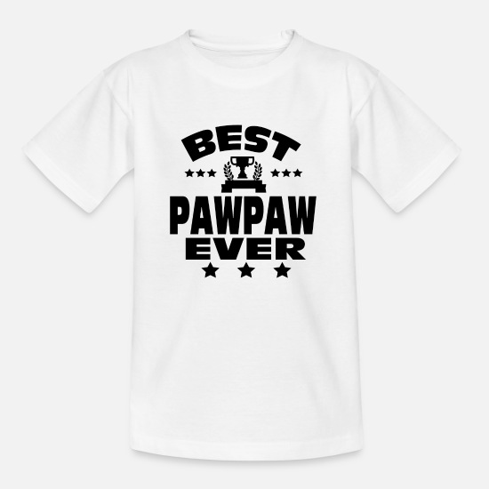 """best Pawpaw"" T-Shirts - BEST PAWPAW EVER - Kids' T-Shirt white"