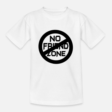 Famous Quotes ✔๏̯͡๏ No Friend Zone-I hate Friend Zobe๏̯͡๏✔ - Kids' T-Shirt