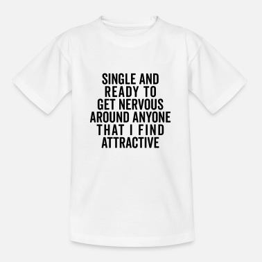 Hipster Single And Nervous Funny Quote - Kinder T-Shirt