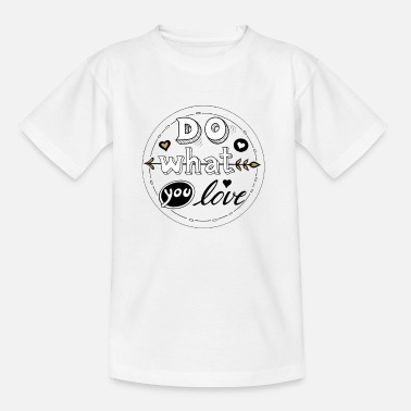 Do What You Love - Kinder T-Shirt