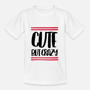 Crazy CUTE BUT CRAZY - Kinder T-Shirt