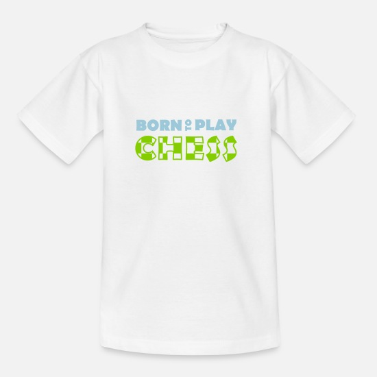Schachbrett T-Shirts - Born to play Chess - Kinder T-Shirt Weiß