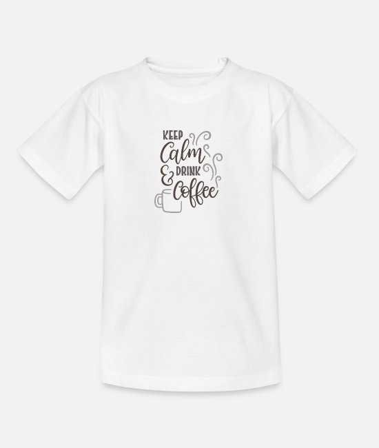 Keep Calm T-Shirts - Drink Coffee / Gift Gift Idea - Kids' T-Shirt white