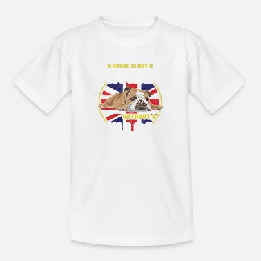Union Jack Bulldog - A House Is Not A Home Without A Bulldog - Kids' T-Shirt