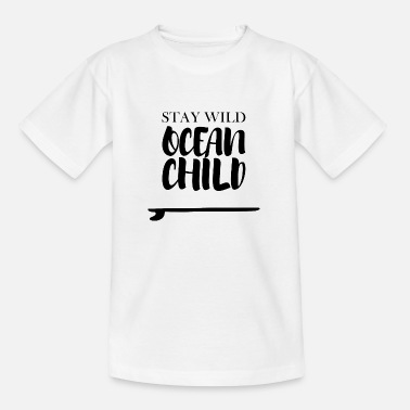 Vitamin Stay Wild Ocean Child - Kinder T-Shirt